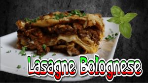 Lasagne, italienische Lasagne Bolognese, original, Originalrezept, ragu alla bolognese, bechamelsauce, selber machen, zubereiten, Zutaten