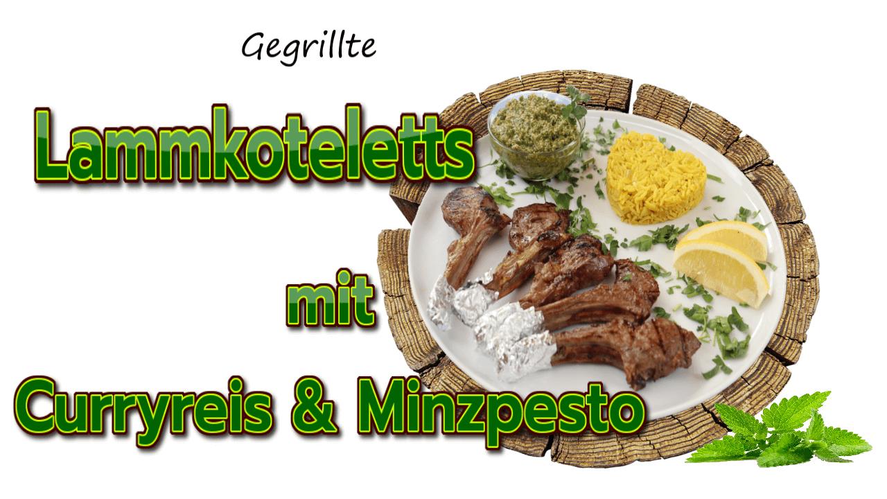 Gegrillte Lammkoteletts, Lammkotelett, Lammkoteletts grillen, Rezept, Lammkoteletts marinieren, Lammfleisch, Minzpesto, Curryreis